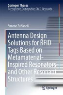 Antenna Design Solutions for RFID Tags Based on Metamaterial-Inspired Resonators and Other Resonant Structur…