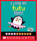 I Love My Tutu Too! (A Never Bored Book!)