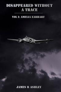 DisappearedWithoutaTrace,VolI:AmeliaEarhart