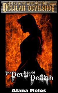 The Devil and Delilah【電子書籍】[ Alana Melos ]