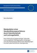 Manipulation eines Standardisierungsverfahrens durch Patenthinterhalt und Lockvogeltaktik