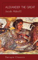 Alexander the Great (Serapis Classics)