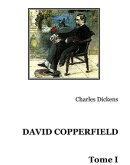 DAVID COPPERFIELD - Tome I