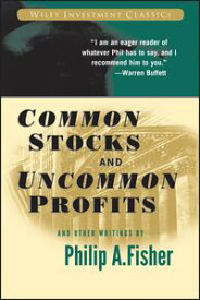 Common Stocks and Uncommon Profits and Other Writings【電子書籍】[ Philip A. Fisher ]