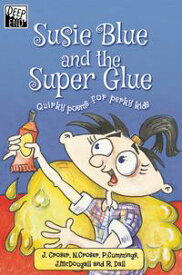 Susie Blue and the Super Glue Quirky poems for perky kids【電子書籍】[ Jill McDougall ]
