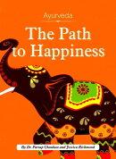 Ayurveda: The Path to Happiness