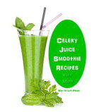 Celery Juice Smoothie Recipes With Mint