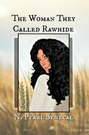 The Woman They Called Rawhide
