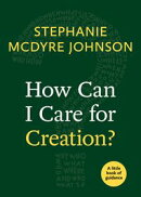 How Can I Care for Creation?