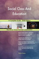 Social Class And Education A Complete Guide - 2020 Edition
