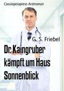 Dr. Kaingruber kämpft um Haus Sonnenblick