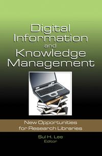 DigitalInformationandKnowledgeManagementNewOpportunitiesforResearchLibraries