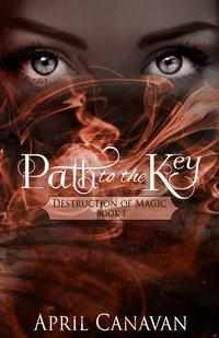 Path to the Key【電子書籍】[ April Canavan ]