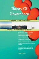 Theory Of Governance A Complete Guide - 2020 Edition