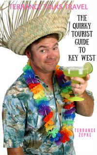 THE QUIRKY TOURIST GUIDE TO KEY WEST【電子書籍】[ Terrance Zepke ]