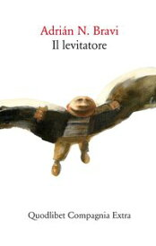 Il levitatore【電子書籍】[ Adri?n N. Bravi ]