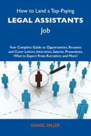 How to Land a Top-Paying Legal assistants Job: Your Complete Guide to Opportunities, Resumes and Cover Lette…