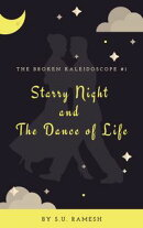 Starry Night and The Dance of Life (The Broken Kaleidoscope #1): Glimpses into the Darker Side of Humanity