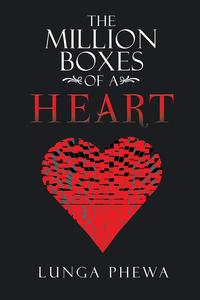 The Million Boxes Of A Heart【電子書籍】[ Lunga Phewa ]