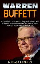 Warren Buffett: The Ultimate Guide To Investing like Warren Buffet. Learn the Warren Buffet Way, the Warren …
