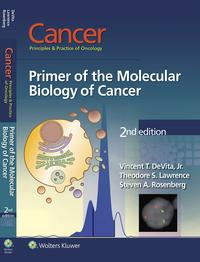 Cancer: Principles & Practice of OncologyPrimer of the Molecular Biology of Cancer【電子書籍】[ Vincent T. DeVita Jr. ]