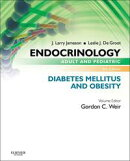 Endocrinology Adult and Pediatric: Diabetes Mellitus and Obesity E-Book