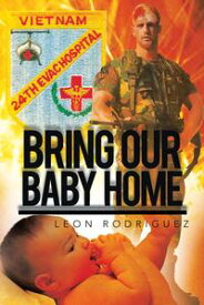 Bring Our Baby Home【電子書籍】[ Leon Rodriguez ]