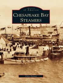 Chesapeake Bay Steamers【電子書籍】[ Chris Dickon ]