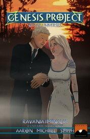 Genesis Project: Other Universes: Ravania IminaliaA Universe Alpha Story【電子書籍】[ Aaron Michael Smith ]