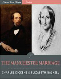 The Manchester Marriage【電子書籍】[ Elizabeth Gaskell and Charles Dickens ]
