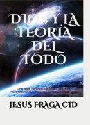 DIOS Y LA TEORÍA DEL TODO