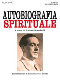 Autobiografia spirituale【電子書籍】[ Julius Evola ]