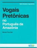 Vogais Pretônicas no Português da Amazônia