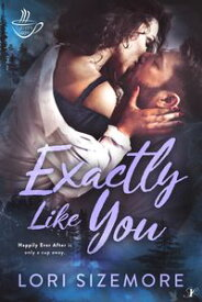 Exactly Like YouCupid's Cafe: 2【電子書籍】[ Lori Sizemore ]