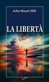 La libert?【電子書籍】[ John Stuart Mill ]