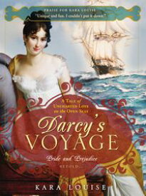 Darcy's VoyageA tale of uncharted love on the open seas【電子書籍】[ Kara Louise ]