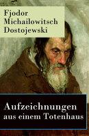 Aufzeichnungen aus einem Totenhaus - Vollständige deutsche Ausgabe