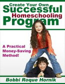 Create Your Own Successful Homeschooling Program: A Practical Money-Saving Method for Designing Lessons, Wor…