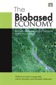 The Biobased EconomyBiofuels, Materials and Chemicals in the Post-oil Era【電子書籍】