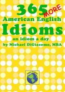 365 More American English Idioms