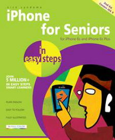iPhone for Seniors in easy steps, 2nd EditionCovers iPhone 6s and 6s Plus and iOS 9【電子書籍】[ Nick Vandome ]