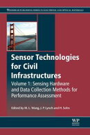 Sensor Technologies for Civil Infrastructures, Volume 1