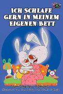 Ich Schlafe Gern in Meinem Eigenen Bett (German Language Children's Book)