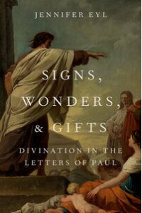 Signs,Wonders,andGiftsDivinationintheLettersofPaul