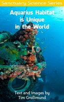 Aquarius Habitat is Unique in the World