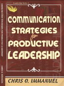 COMMUNICATION STRATEGY FOR PRODUCTIVE LEADERSHIP