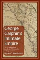 George Galphin's Intimate Empire