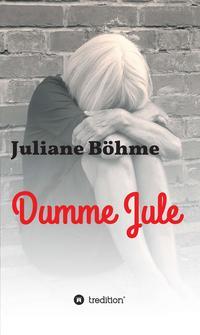 Dumme Jule【電子書籍】[ Juliane B?hme ]