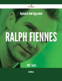 Updated And Upgraded Ralph Fiennes - 203 Facts【電子書籍】[ Julie Mccray ]