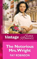 The Notorious Mrs. Wright (Mills & Boon Vintage Superromance)
